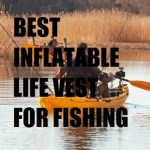 best inflatable life vest for fishing