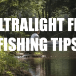 5 Essential Tips Every Angler Should Know About Ultralight Fly Fishing
