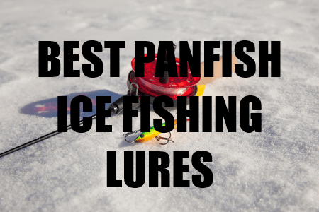 What are the best ice fishing lures for panfish for Ice fishing lures for panfish