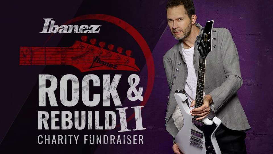 Ibanez Announces the Rock & Rebuild II Charity Fundraiser