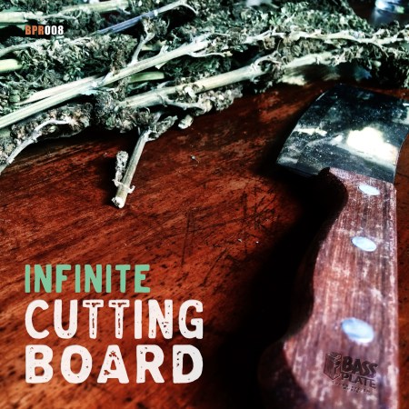 Infinite - Cutting Board - Bassplate Records