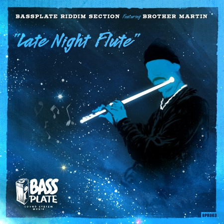 Bassplate Riddim Section featuring Brother Martin - Late Night Flute