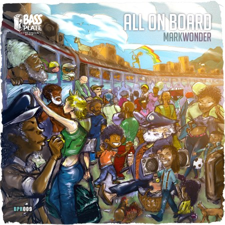 Mark Wonder - All On Board - Bassplate Records