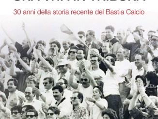 Una vita in tribuna, in stampa il libro sul Bastia Calcio di Armando Lillocci