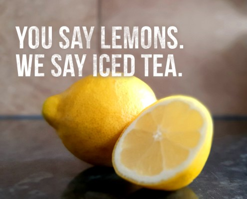 "Picture of lemons and ""You say lemons we say iced tea"""