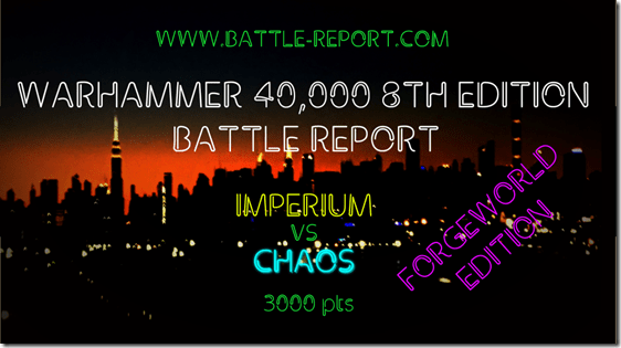 Imperium vs Chaos (Forgeworld Edition)
