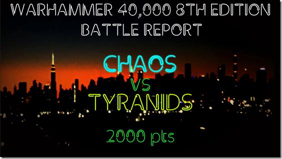 Chaos vs Tyranids