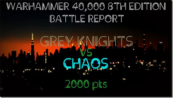 Grey Knights vs Chaos