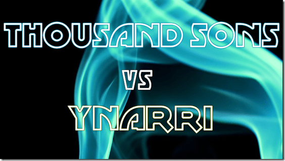 Thousand Sons vs Ynnari