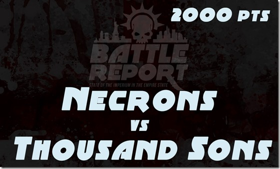 Necrons vs Thousand Sons