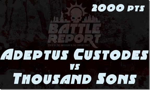 Adeptus Custodes vs Thousand Sons