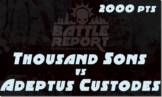 Thousand Sons vs Adeptus Custodes