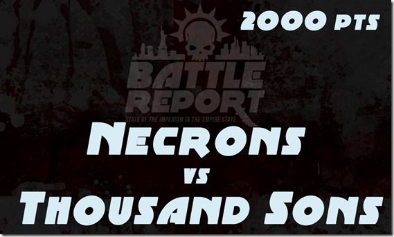 OPENER_Necrons_vs_ThousandSons