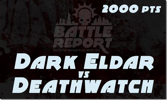 Dark Eldar vs Deathwatch