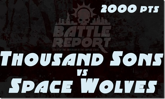 OPENER_ThousandSons_vs_SpaceWolves-1