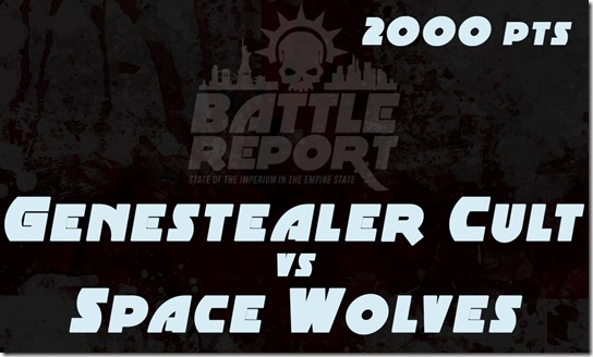 Warhammer 40K Chapter Approved 2018 – Genestealer Cult vs Space Wolves