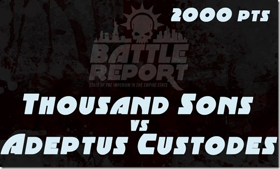 Warhammer 40K Chapter Approved 2018 – Thousand Sons vs Adeptus Custodes