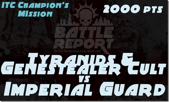 Warhammer 40K ITC Champions Missions – Tyranids & Genestealer Cult vs Imperial Guard