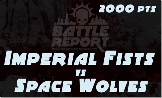 Warhammer 40K Chapter Approved 2018 – Imperial Fists vs Space Wolves