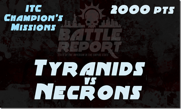 Warhammer 40K ITC Champion's Missions – Tyranids vs Necrons