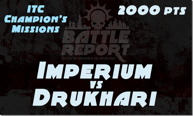 Warhammer 40K ITC Champion's Missions – Imperium vs Drukhari