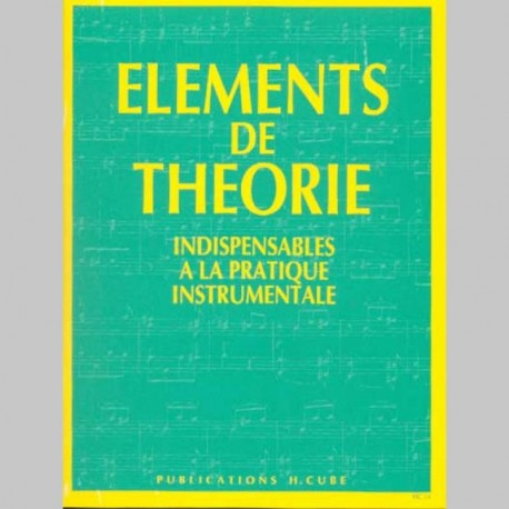 cube elements de theorie indispensables a la pratique instrumentale