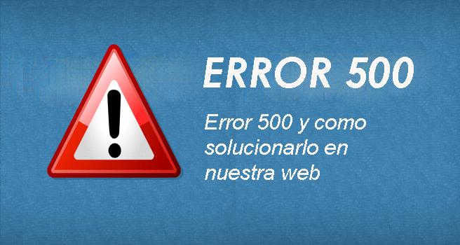 Error 500 y como solucionarlo