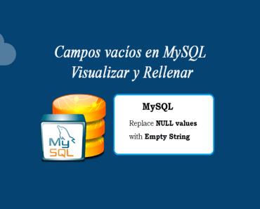 Campos vacíos en MySQL Visualizar y Rellenar
