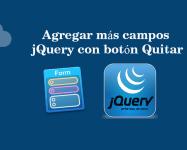 Agregar más campos jQuery con botón Quitar