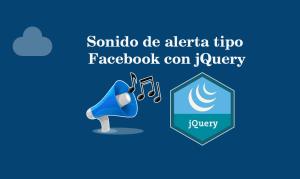 Sonido de alerta tipo Facebook con jQuery