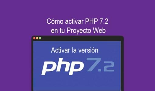 Cómo activar PHP 7.2 en tu Proyecto Web
