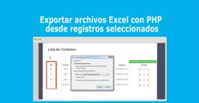 Exportar archivos Excel con PHP desde registros seleccionados