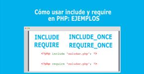 Cómo usar include y require en PHP: EJEMPLOS