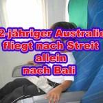 12-jähriger Australier fliegt nach Streit allein nach Bali