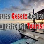 Neue Gesetze schaden dem Tourismus in Indonesien