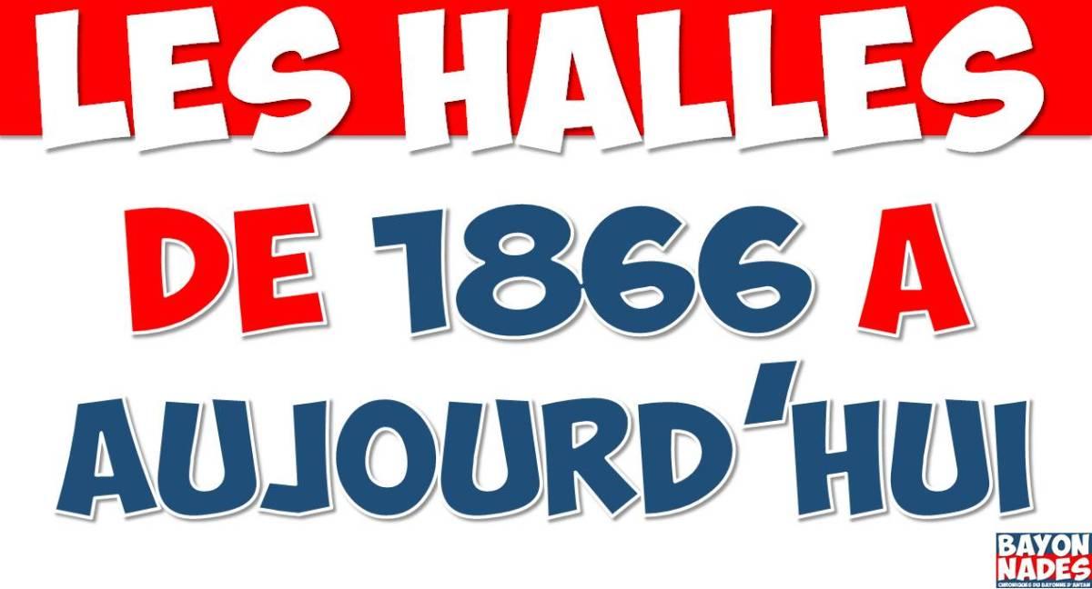 Halles de 1866 à aujourd'hui