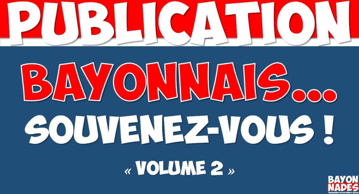 Bayonnais souvenez-vous Vol.2
