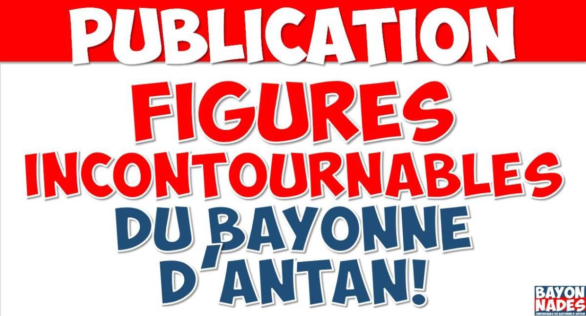 Figures incontournables du Bayonne d'antan !