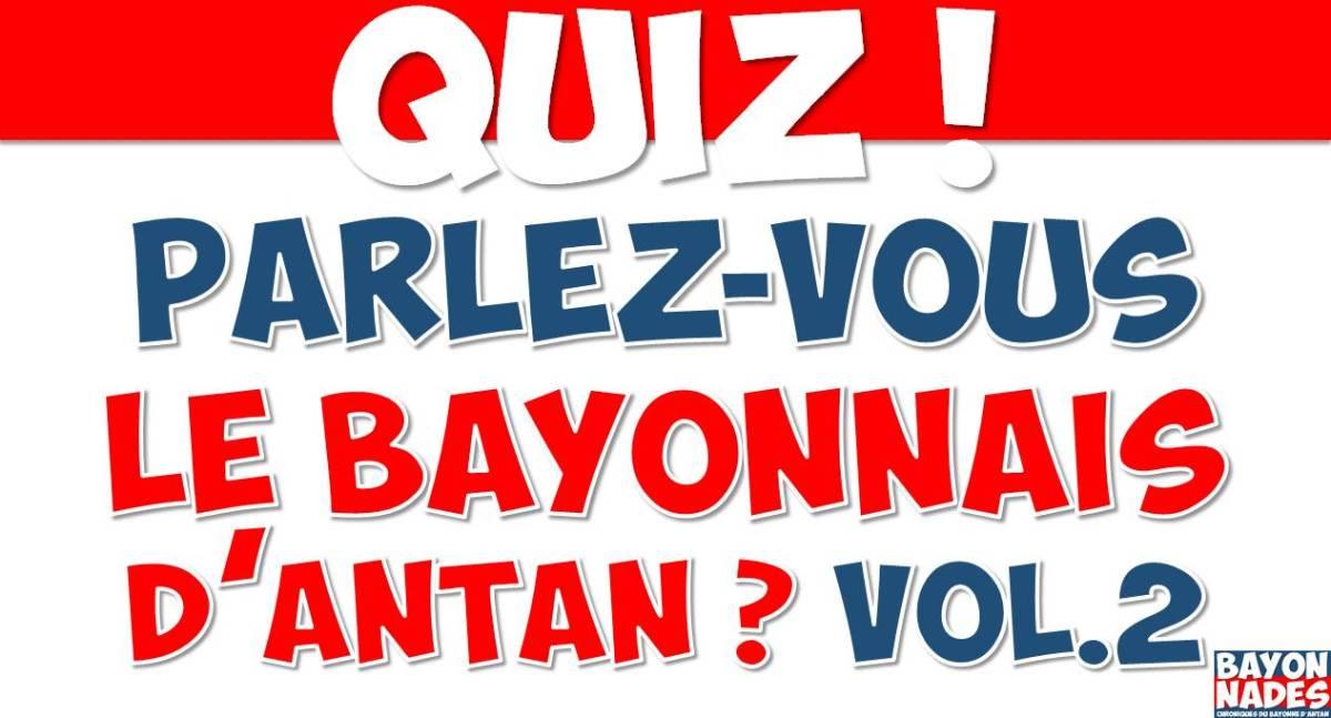 Quiz Parlez-vous le Bayonnais d'antan ? Vol.2