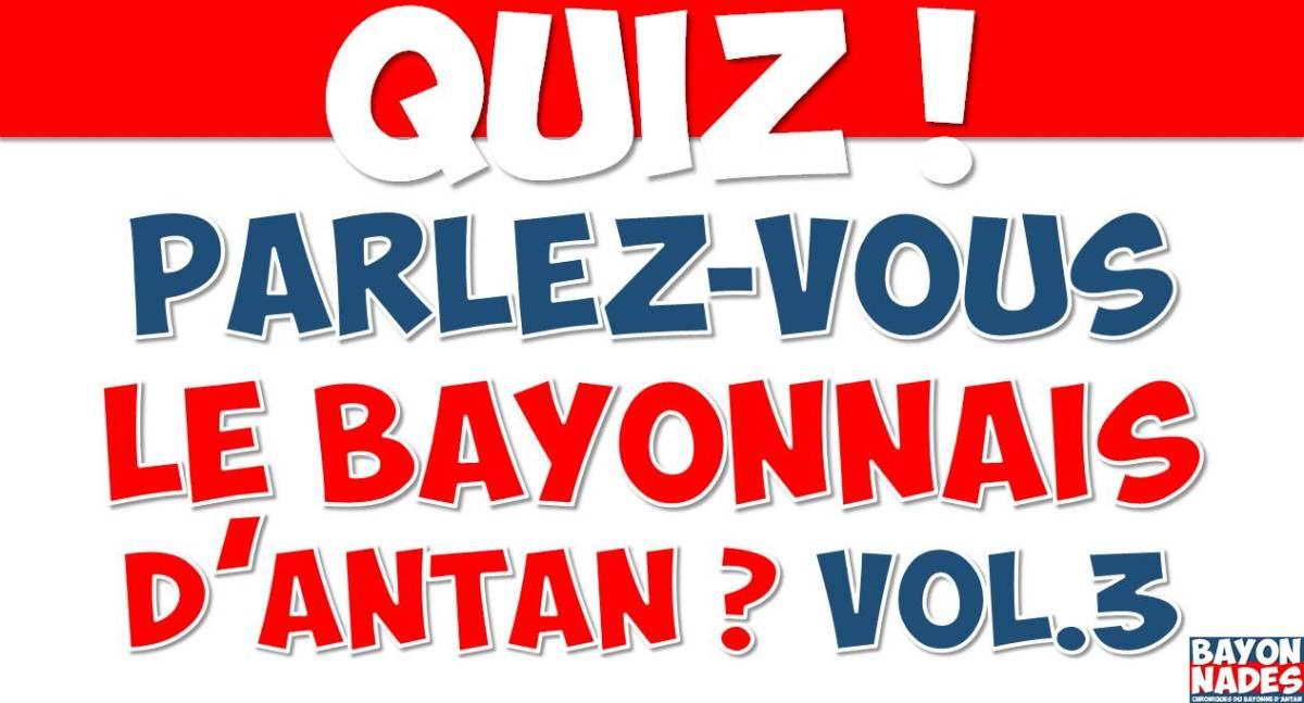 Quiz Parlez-vous le Bayonnais d'antan ? Vol.3