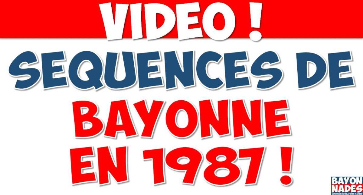 Vidéo de Bayonne en 1987 !