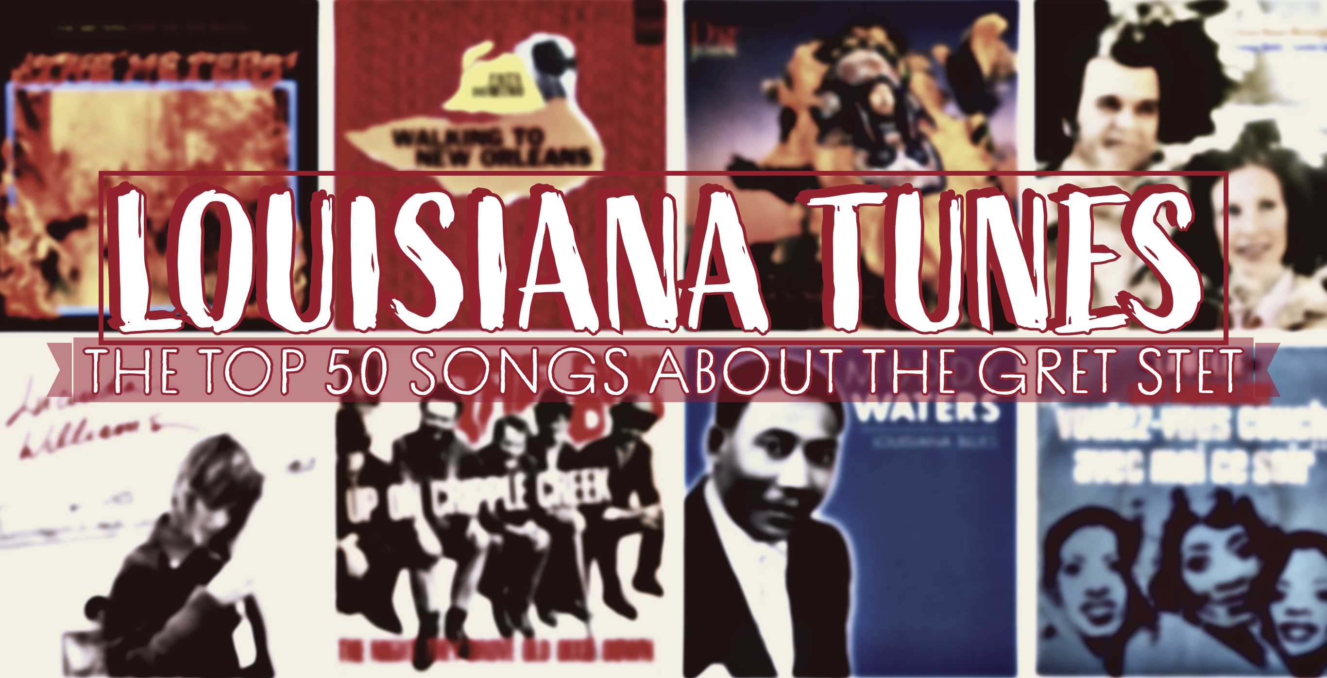 Louisiana Tunes: The Top 50* Songs About the Gret Stet - Bayou Brief