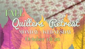 Quilters Retreat Mon-Wed 2021