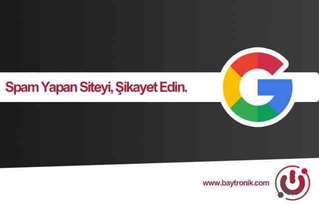 Google Webspam Report Eklentisi ile Google'a Yardım Edin