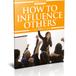 How to influence others to achieve better results