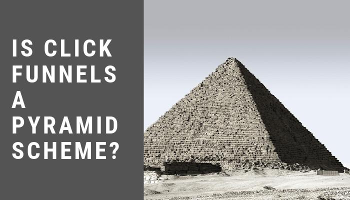 Is ClickFunnels A Pyramid Scheme