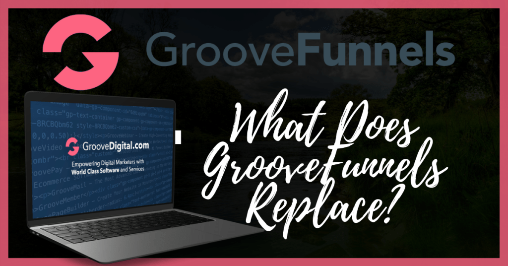 What Does GrooveFunnels Replace