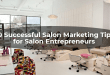 20 Successful Salon Marketing Tips for Salon Entrepreneurs