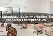 20 Successful Salon Marketing Tips for Salon Entrepreneurs