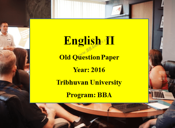 English II Old Question Paper Year 2016 – Tribhuvan University | BBA